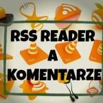 Czytnik RSS pomoże Ci komentować