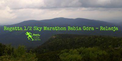 Regatta 1/2 Sky Marathon Babia Góra - relacja