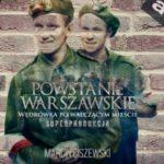 Powstanie Warszawskie. Wędrówka po walczącym mieście (audiobook)