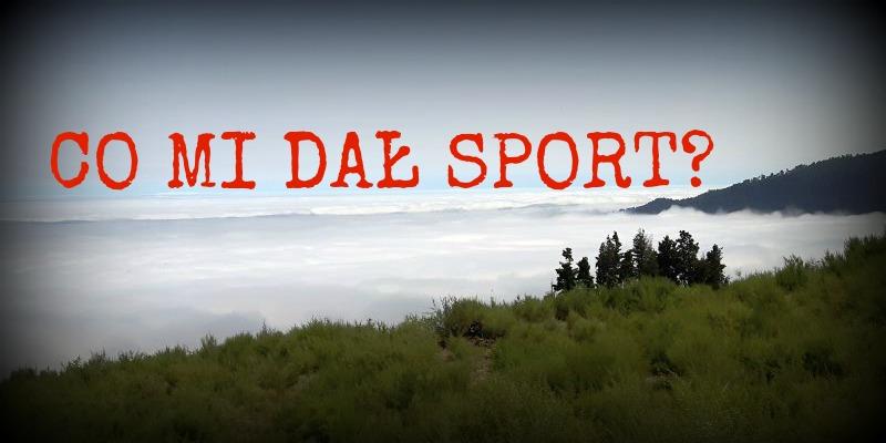Co mi dał sport