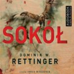 """Sokół"" (audiobook). Dominik W. Rettinger"