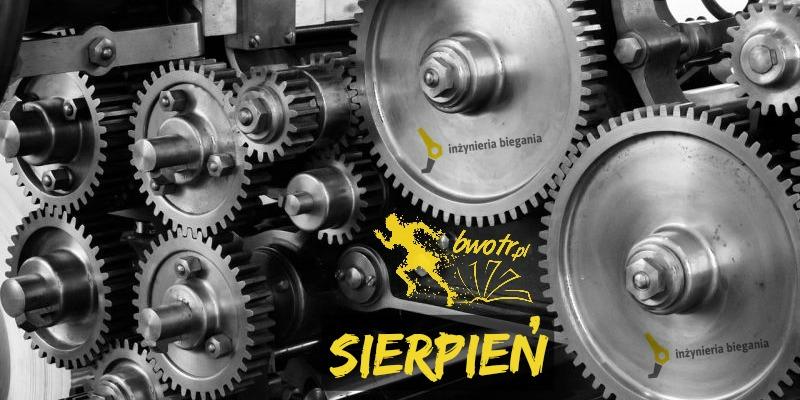 Sierpień w trybach Inżynierii Biegania