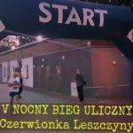 V Nocny Bieg Uliczny Czerwionka Leszczyny - Relacja