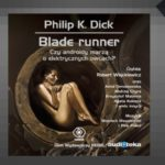 """Blade Runner"" (audiobook). Philip K. Dick"