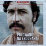 """Polowanie na Escobara"" (audiobook). Mark Bowden"