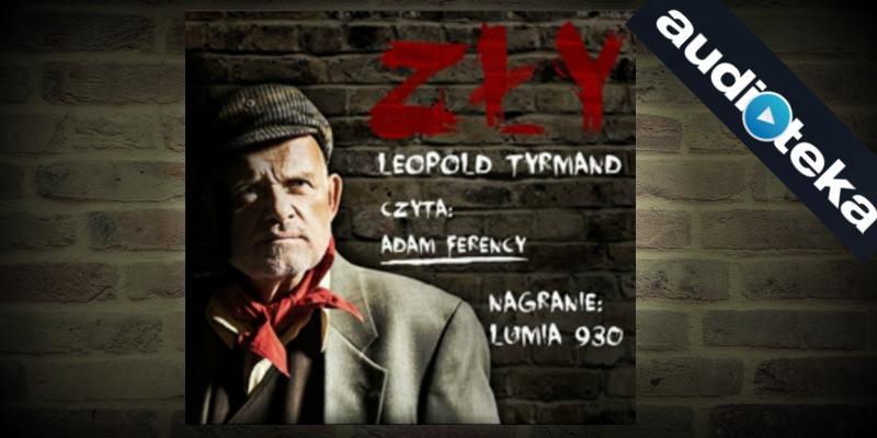 Zły Tyrmanda audiobook Audioteka recenzja