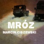 """""""Mróz"""", Marcin Ciszewski (audiobook)"""