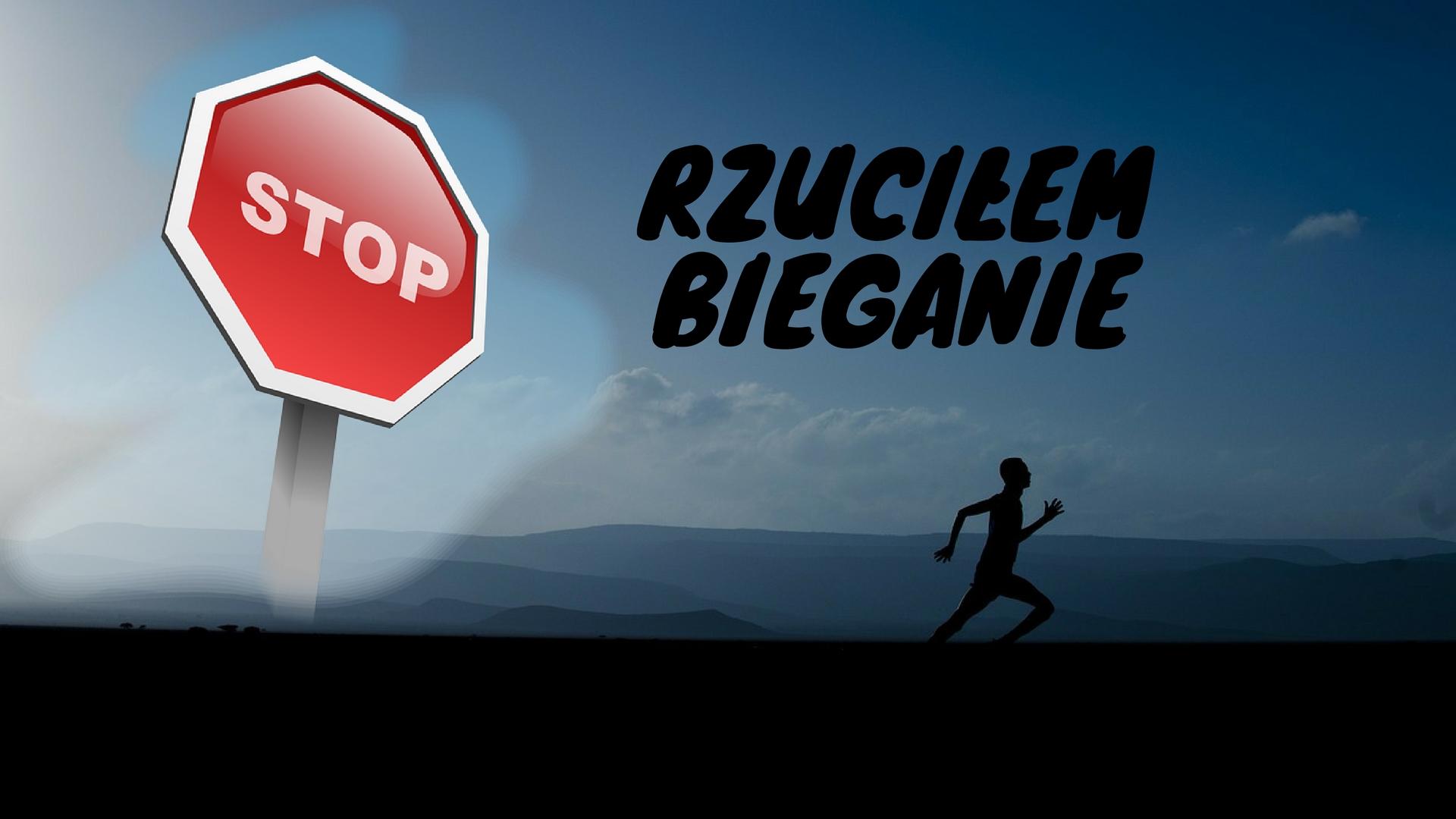 Rzucilem bieganie